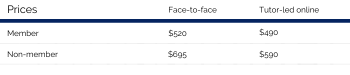 A table of course prices. The face-to-face format is $520 for members and $695 for non-members. The online tutor-led format is $490 for members and $590 for non-members.