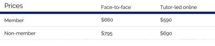 Table of course prices. Face-to-face courses are $660 for members and $795 for non-members. The online tutor-led courses are $590 for members and $590 for non-members.